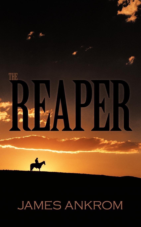 James Ankrom The Reaper steven dunne the reaper