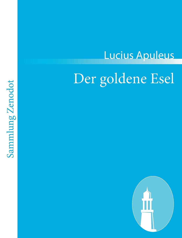 Lucius Apuleus Der goldene Esel der goldene ring