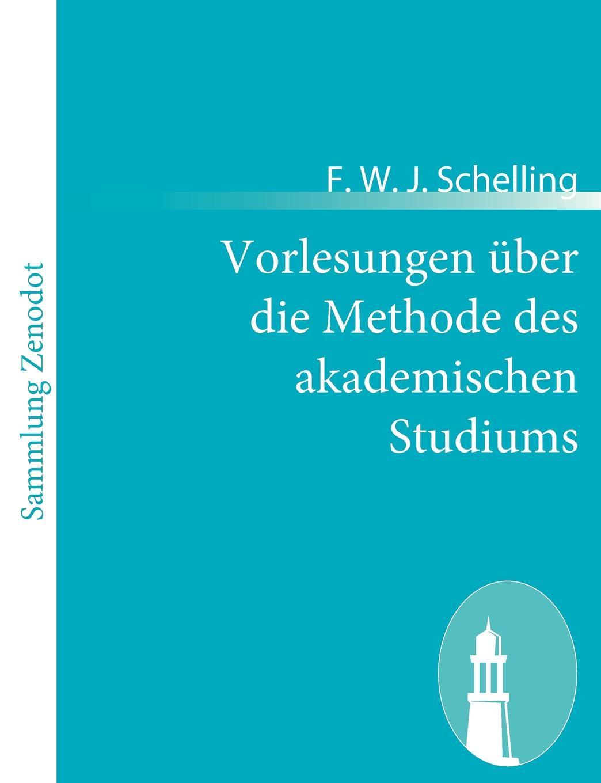 F. W. J. Schelling Vorlesungen uber die Methode des akademischen Studiums j a w todt concert praludium uber mein jesu dem die seraphinen op 61