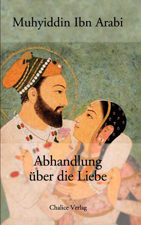 Ibn Arabi Muhyiddin Abhandlung Ber Die Liebe maike krüger die liebe spricht