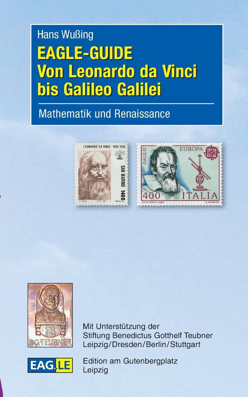 Hans Wußing EAGLE-GUIDE Von Leonardo da Vinci bis Galileo Galilei