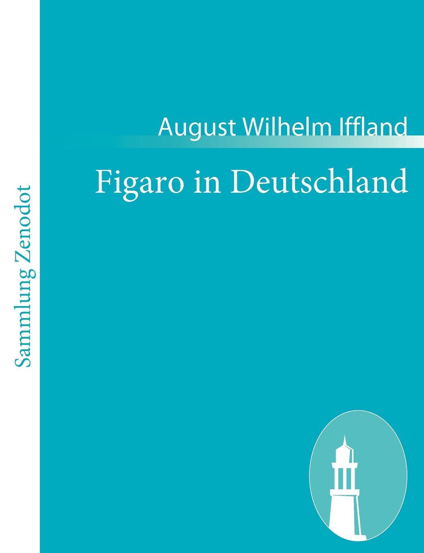 August Wilhelm Iffland Figaro in Deutschland цена и фото