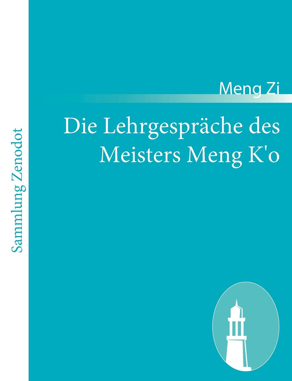 Meng Zi Die Lehrgesprache des Meisters Meng K'o цена и фото