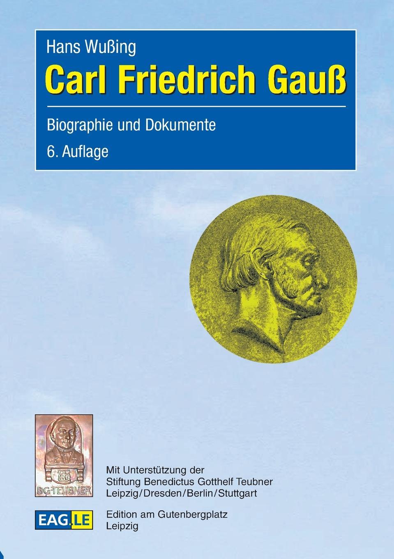Hans Wußing Carl Friedrich Gauss