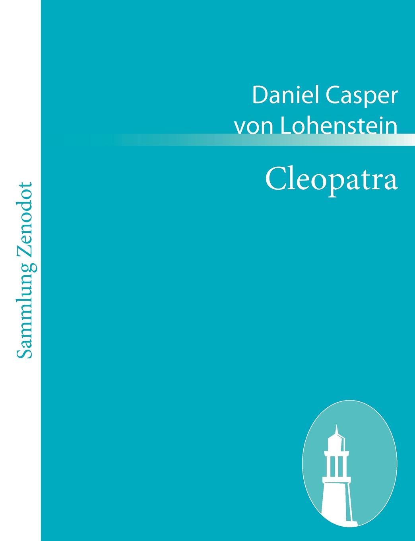 Daniel Casper von Lohenstein Cleopatra ковер cleopatra флора 46 d
