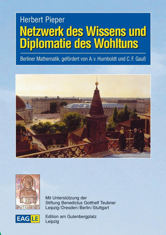 Herbert Pieper Netzwerk des Wissens und Diplomatie des Wohltuns ramy youssef diplomatie als institution des modernen staates