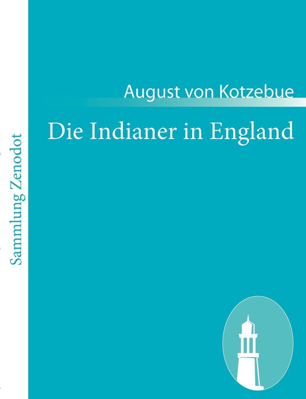 August von Kotzebue Die Indianer in England цена и фото