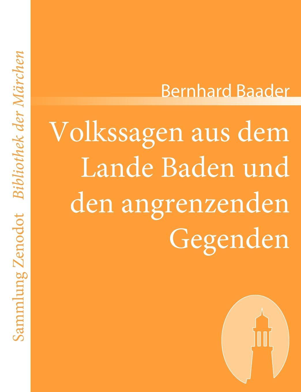 Bernhard Baader Volkssagen Aus Dem Lande Baden Und Den Angrenzenden Gegenden castorland пазл castorland панорама флоренции 600 деталей