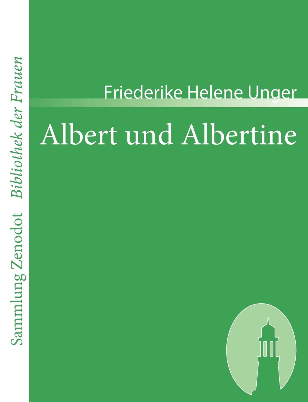 Friederike Helene Unger Albert Und Albertine