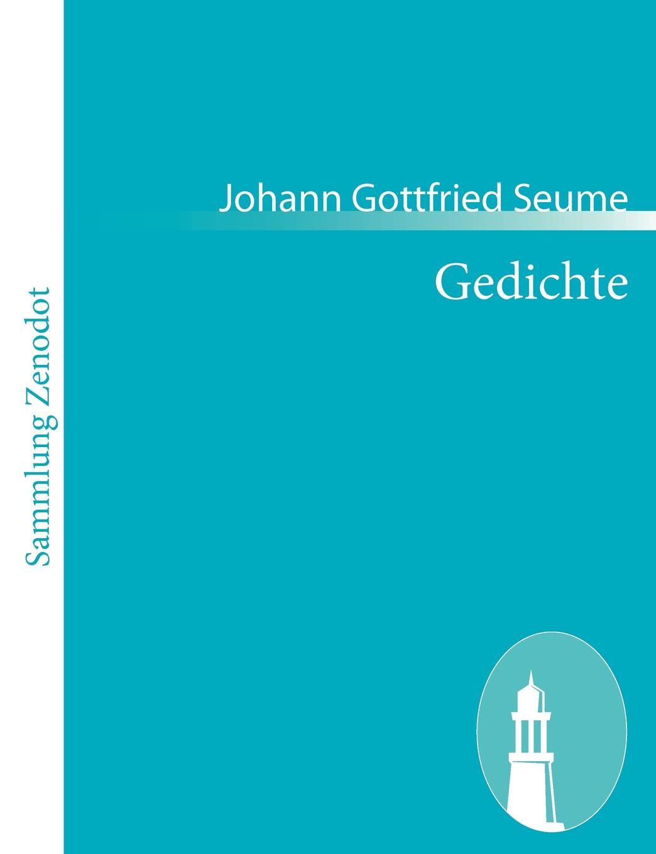 Johann Gottfried Seume Gedichte parodien schillerscher gedichte
