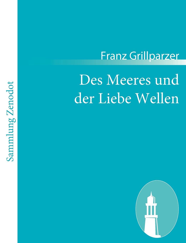 Franz Grillparzer Des Meeres und der Liebe Wellen c e lischke japanische meeres conchylien