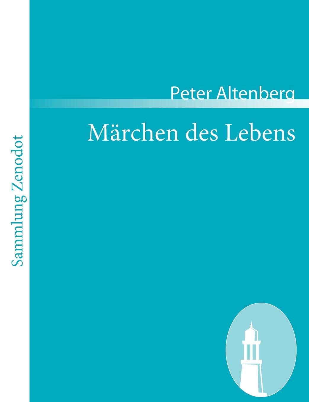 Peter Altenberg M Rchen Des Lebens