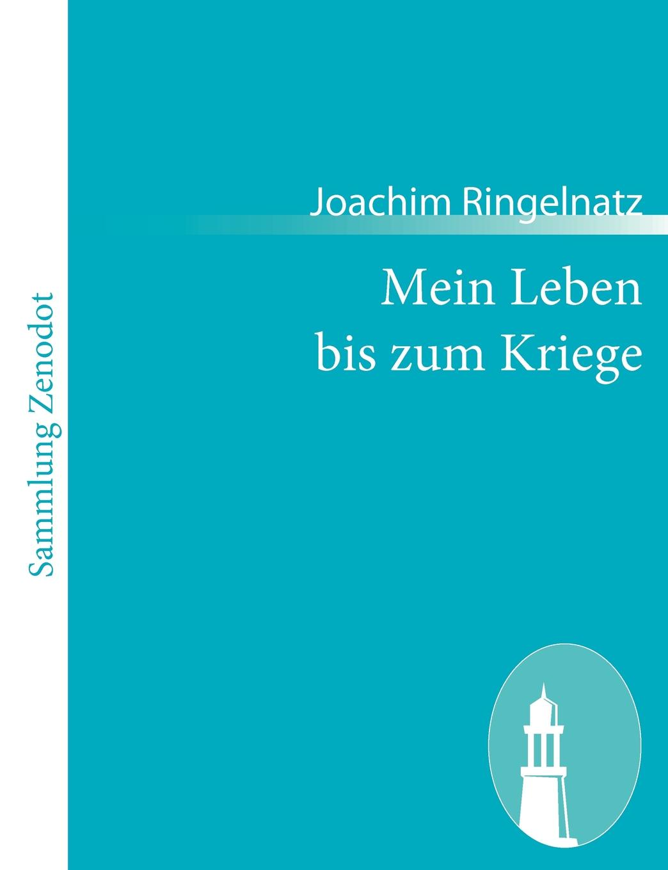 Joachim Ringelnatz Mein Leben Bis Zum Kriege