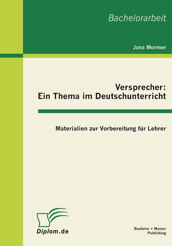 Jana Mormer Versprecher - Ein Thema Im Deutschunterricht. Materialien Zur Vorbereitung Fur Lehrer