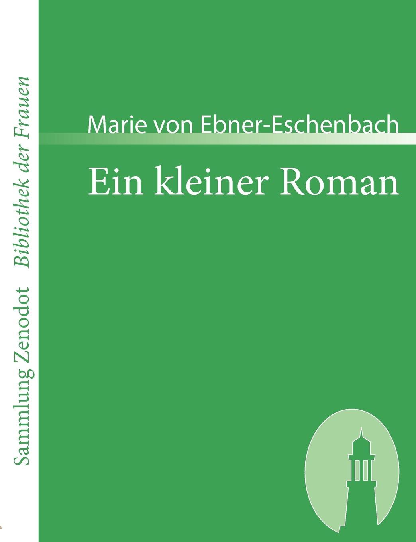 лучшая цена Marie Von Ebner-Eschenbach Ein Kleiner Roman