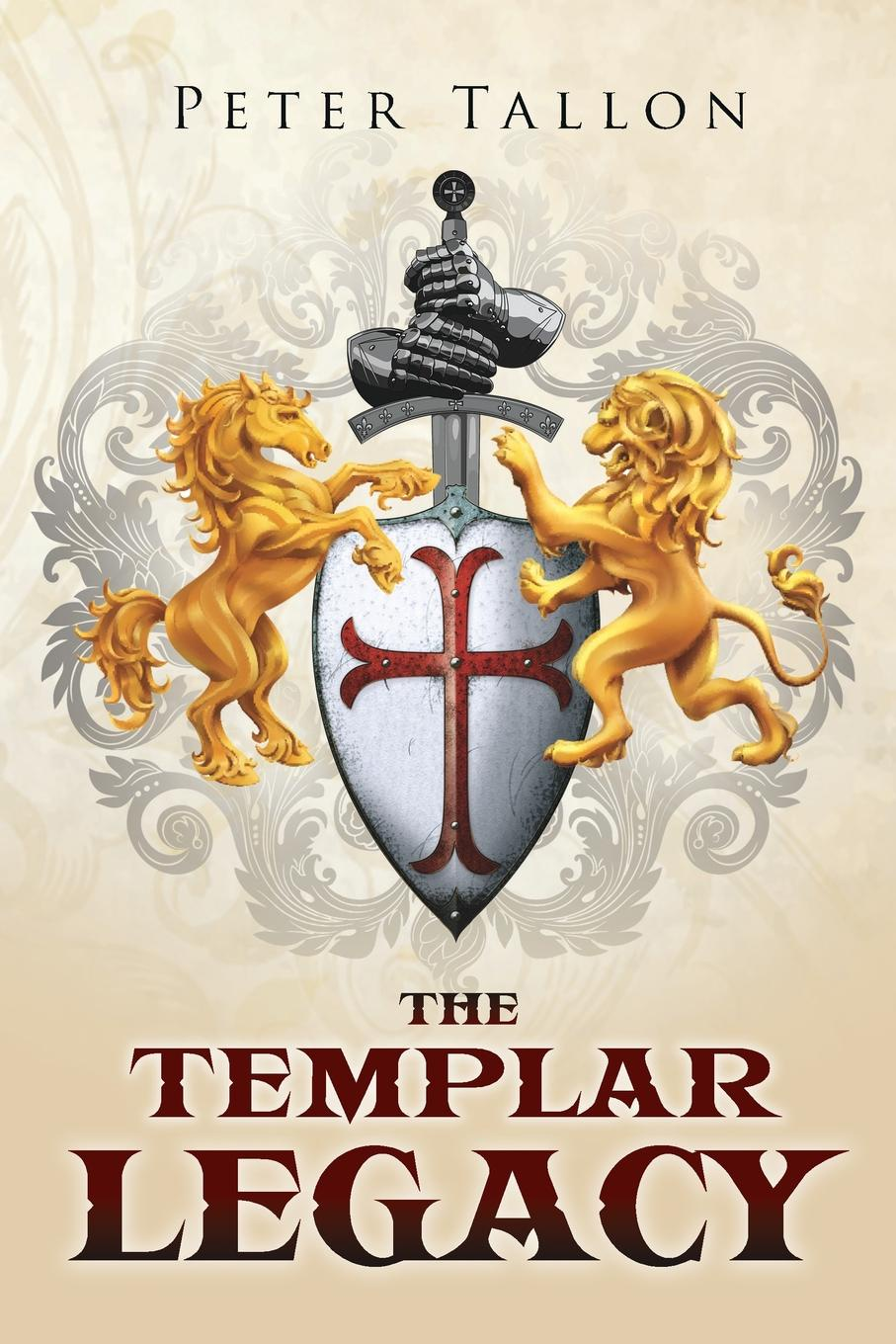 Peter Tallon The Templar Legacy christopher hodapp the templar code for dummies