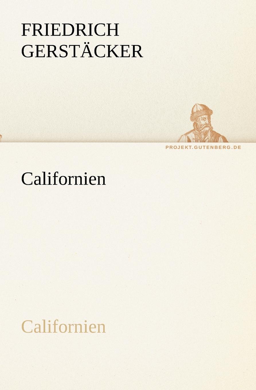 Friedrich Gerst Cker, Gerstacker Californien