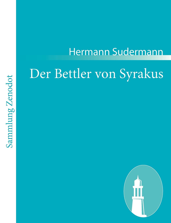 Hermann Sudermann Der Bettler von Syrakus sudermann hermann der bettler von syrakus