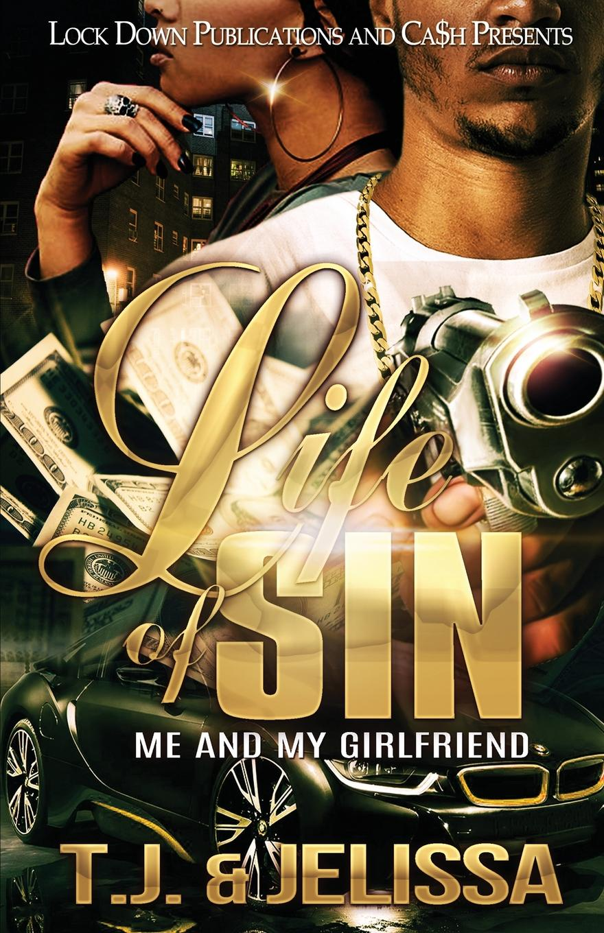 Life of Sin. Me and my Girlfriend. T.J., Jelissa