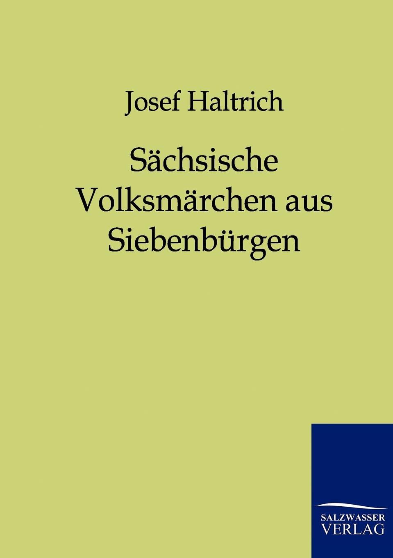 Josef Haltrich Sachsische Volksmarchen aus Siebenburgen heinrich bode volksmarchen aus der bretagne