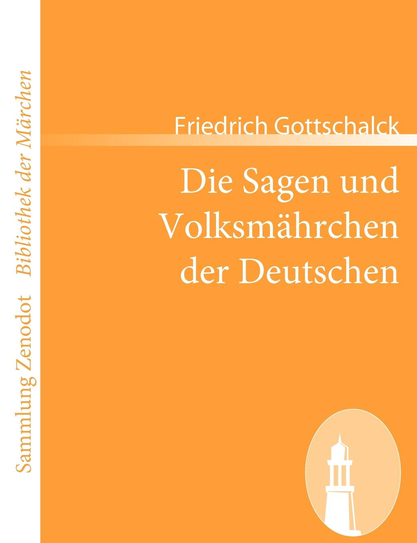 купить Friedrich Gottschalck Die Sagen Und Volksm Hrchen Der Deutschen дешево