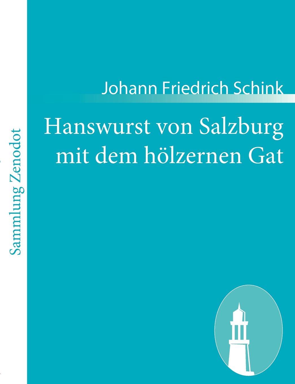 цены на Johann Friedrich Schink Hanswurst von Salzburg mit dem holzernen Gat  в интернет-магазинах