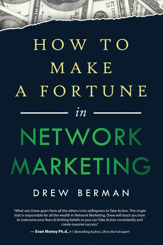 Drew Berman How to Make a Fortune in Network Marketing gunnar schuster network marketing enrichment or deception