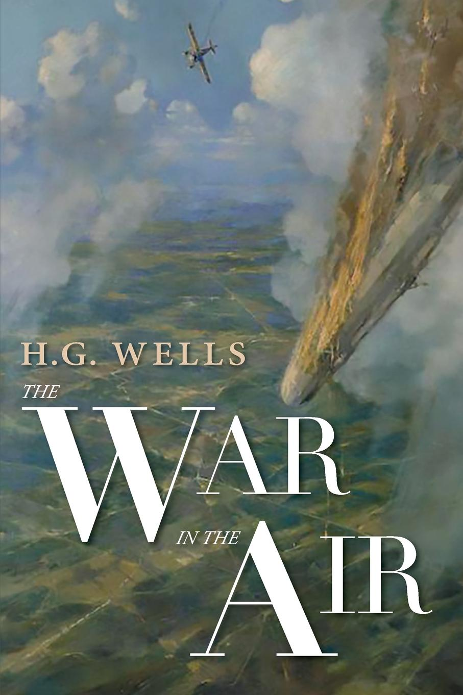 H. G. Wells The War in the Air wells h g russia in the shadows