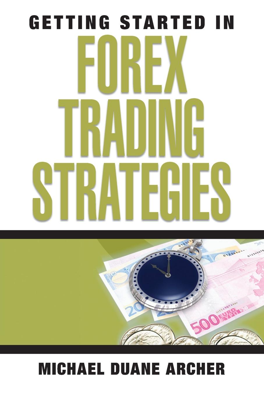 Archer GSI Forex Trading michael archer d getting started in forex trading strategies