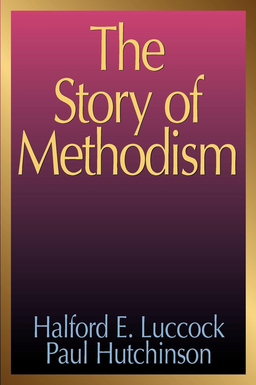 цены Halford E. Luccock, Paul Hutchinson The Story of Methodism