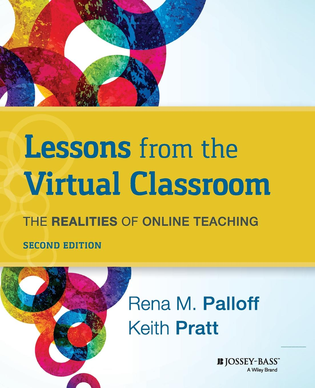 Rena M. Palloff Lessons from the Virtual Classroom. The Realities of Online Teaching, 2nd Edition james lang m small teaching everyday lessons from the science of learning