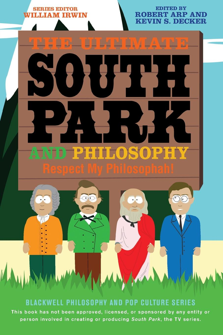 Irwin, Arp, Decker Ultimate South Park Philosophy