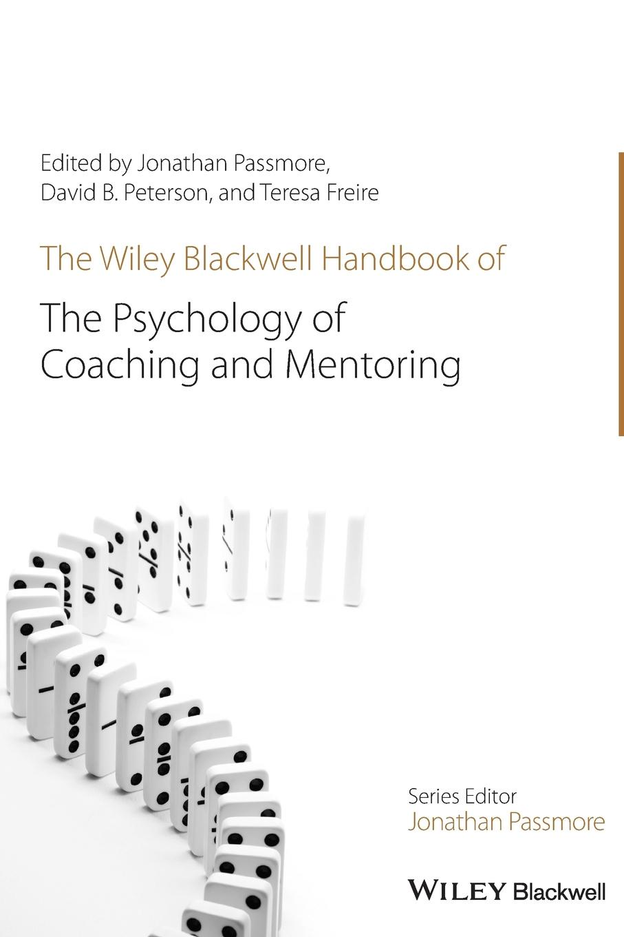 Passmore Psychology of Coaching and Men ho law coaching psychology a practitioner s guide