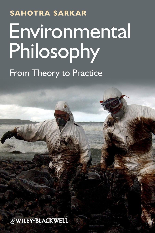 Sarkar Environmental Philosophy sahotra sarkar environmental philosophy from theory to practice