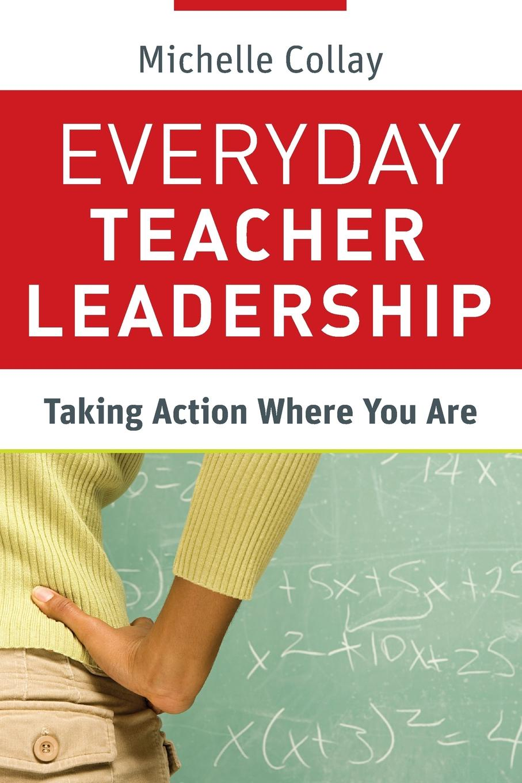 Collay Everyday Teacher Leadership michelle collay everyday teacher leadership taking action where you are