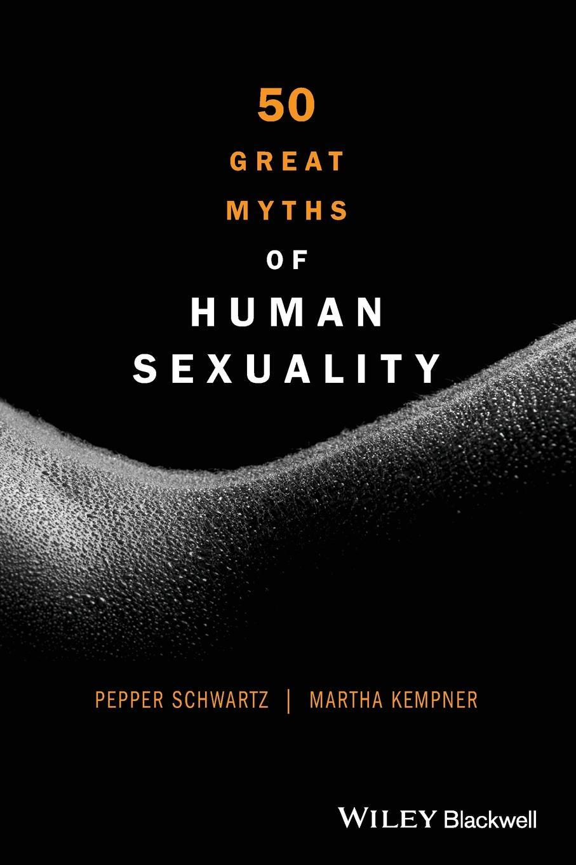 Schwartz, Kempner 50 Great Myths of Human Sexual myths of modern individualism