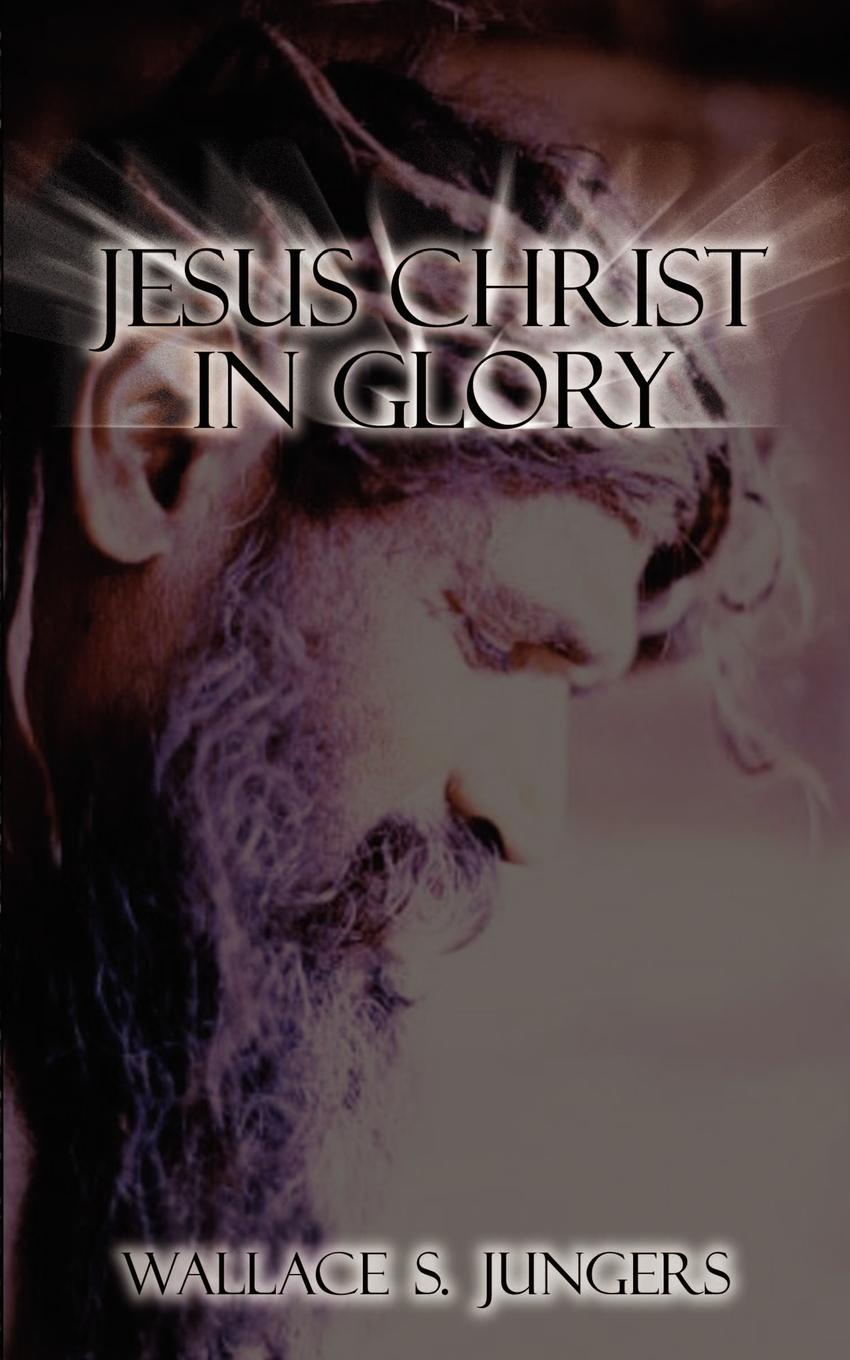 Wallace S. Jungers Jesus Christ in Glory glory in death
