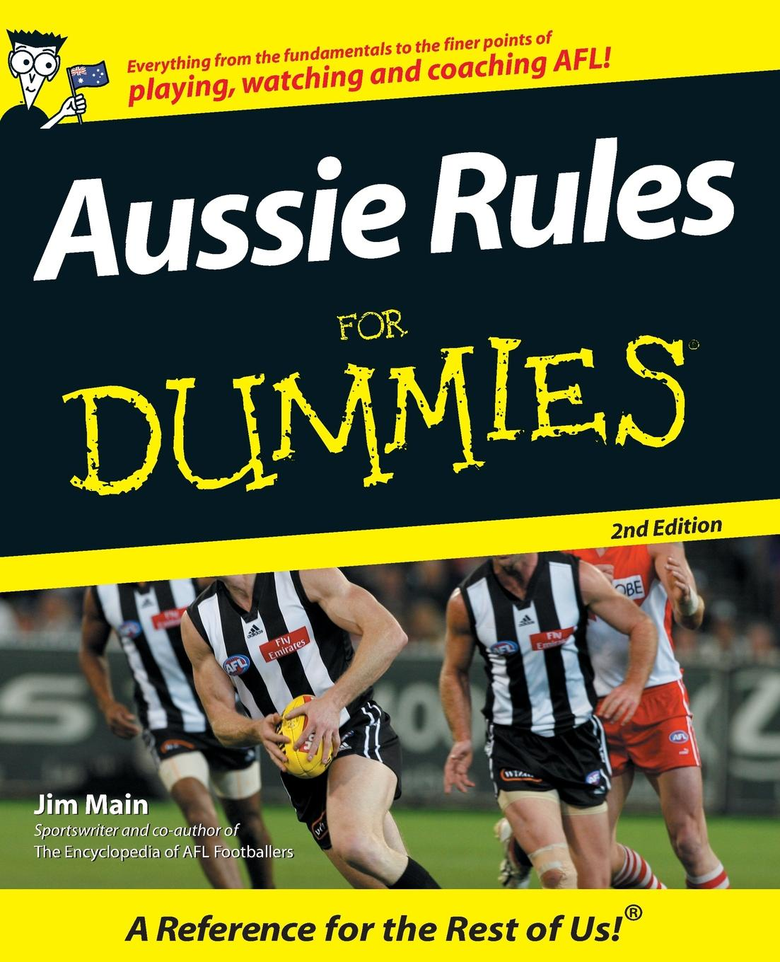 MAIN AUSSIE RULES FOR DUMMIES. 2E howie long football rules and positions in a day for dummies