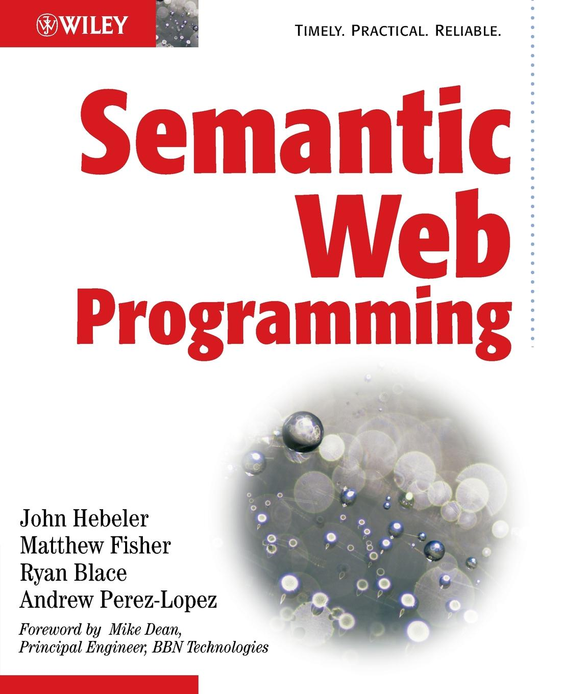 John Hebeler Matthew Fisher Ryan Blace Semantic Web Programming