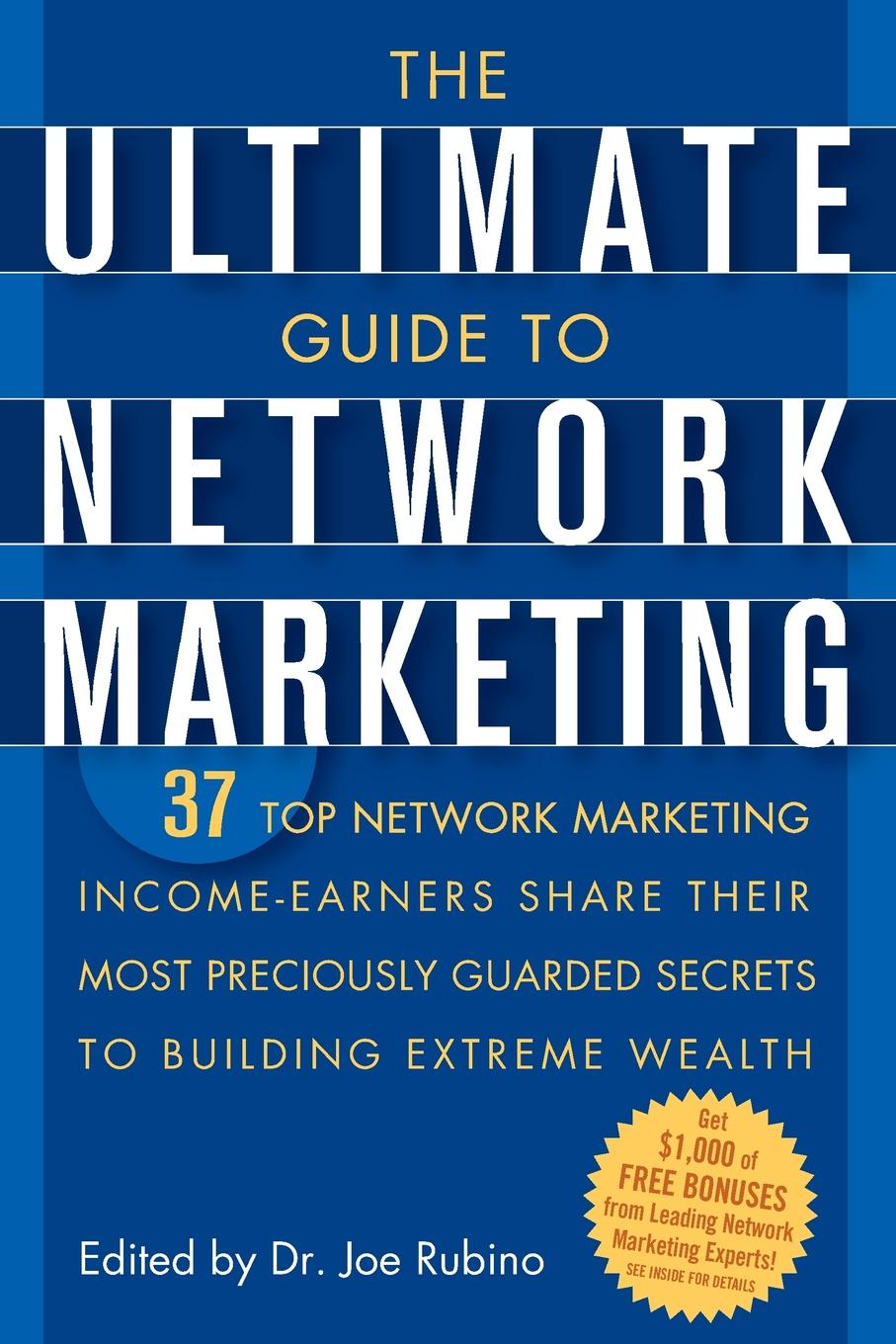 The Ultimate Guide to Network Marketing. 37 Top Network Marketing Income-Earners Share Their Most Preciously Guarded Secrets to Building Extreme Wealt gunnar schuster network marketing enrichment or deception