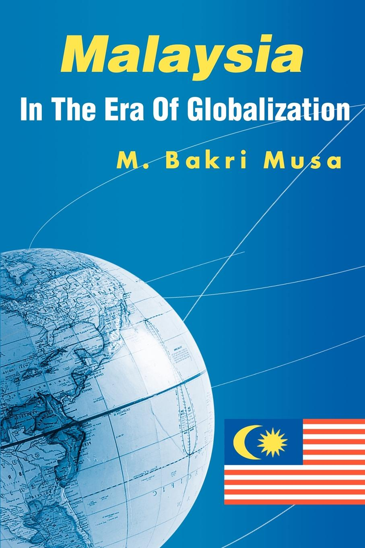 Bakri Musa Malaysia In The Era Of Globalization motogp malaysia saturday