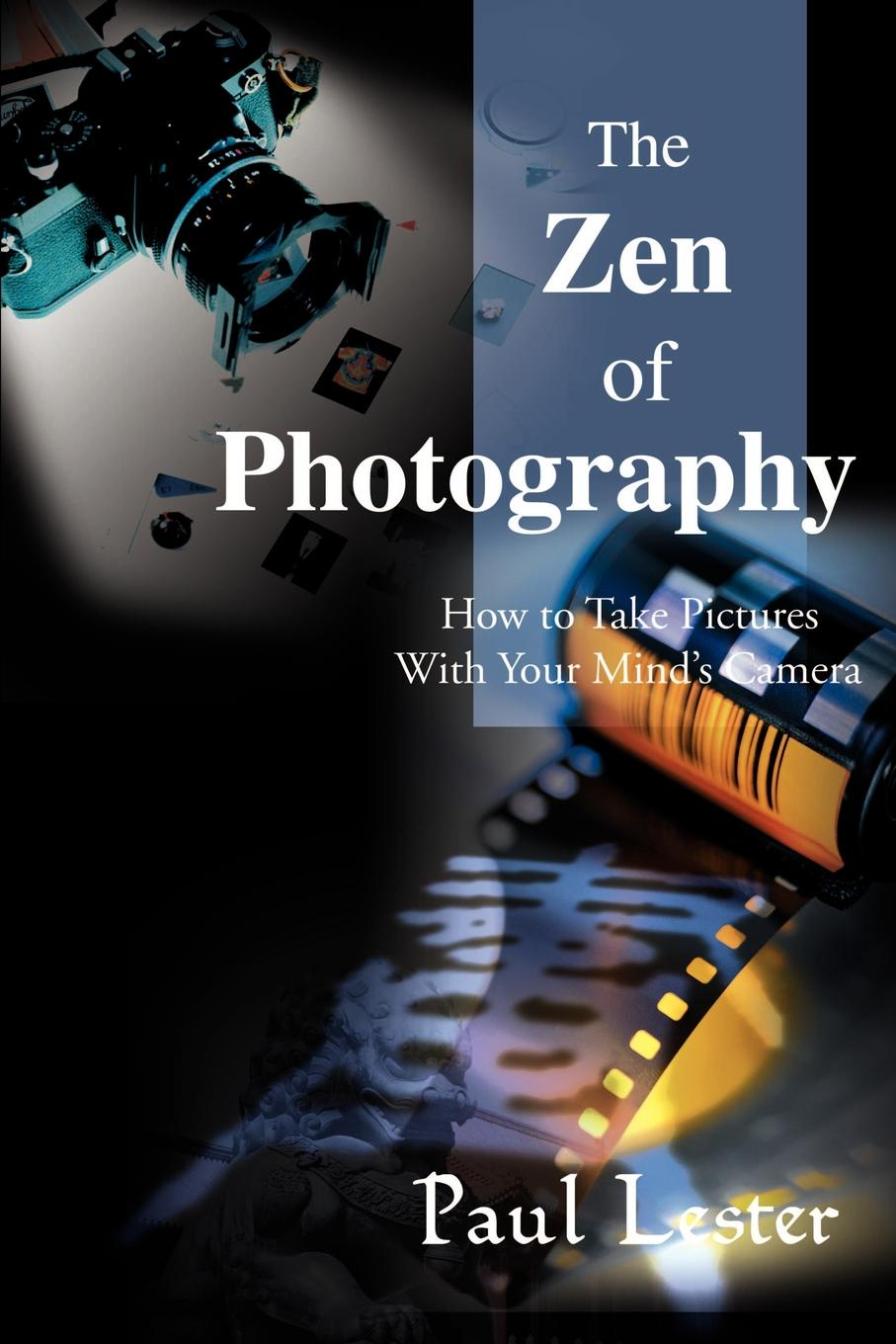 Фото - Paul Martin Lester The Zen of Photography. How to Take Pictures with Your Mind's Camera micro camera compact telephoto camera bag black olive