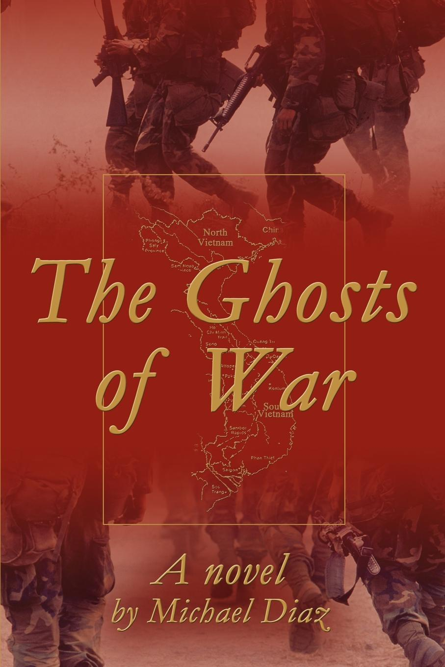 Michael A. Diaz The Ghosts of War