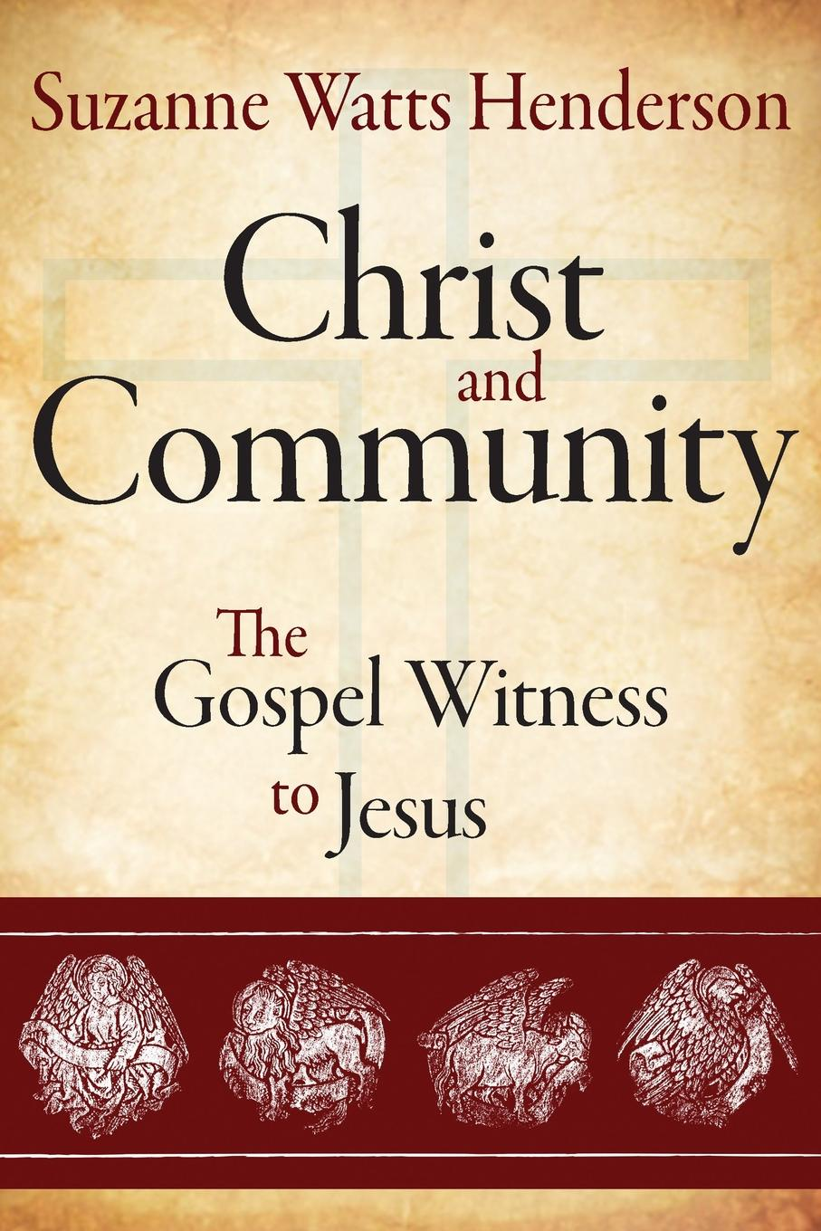 цена Suzanne Watts Henderson Christ and Community. The Gospel Witness to Jesus онлайн в 2017 году