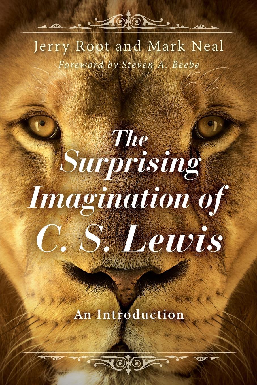 цена Jerry Root, Mark E Neal Surprising Imagination of C. S. Lewis. An Introduction онлайн в 2017 году