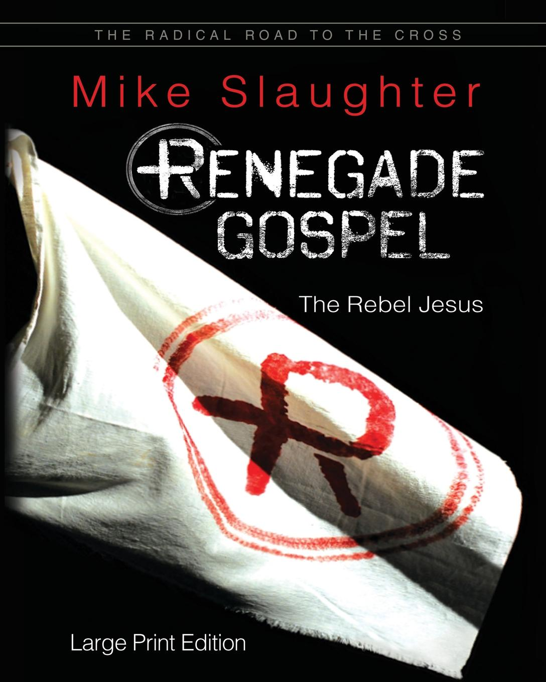 Michael Slaughter Renegade Gospel Large Print carol arens renegade most wanted