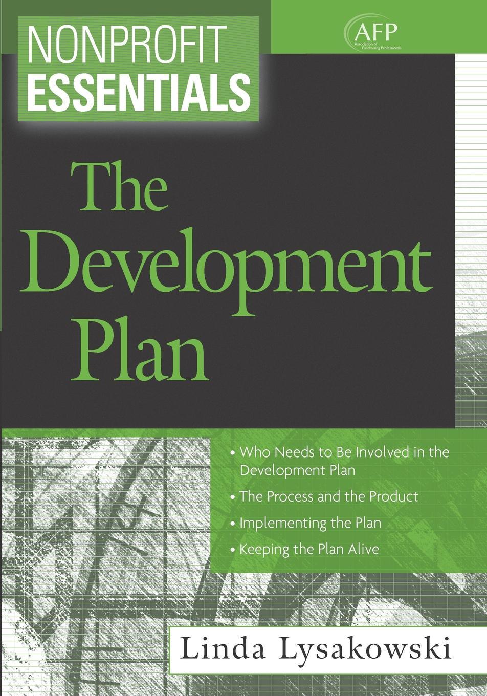 Linda Lysakowski Nonprofit Essentials. The Development Plan