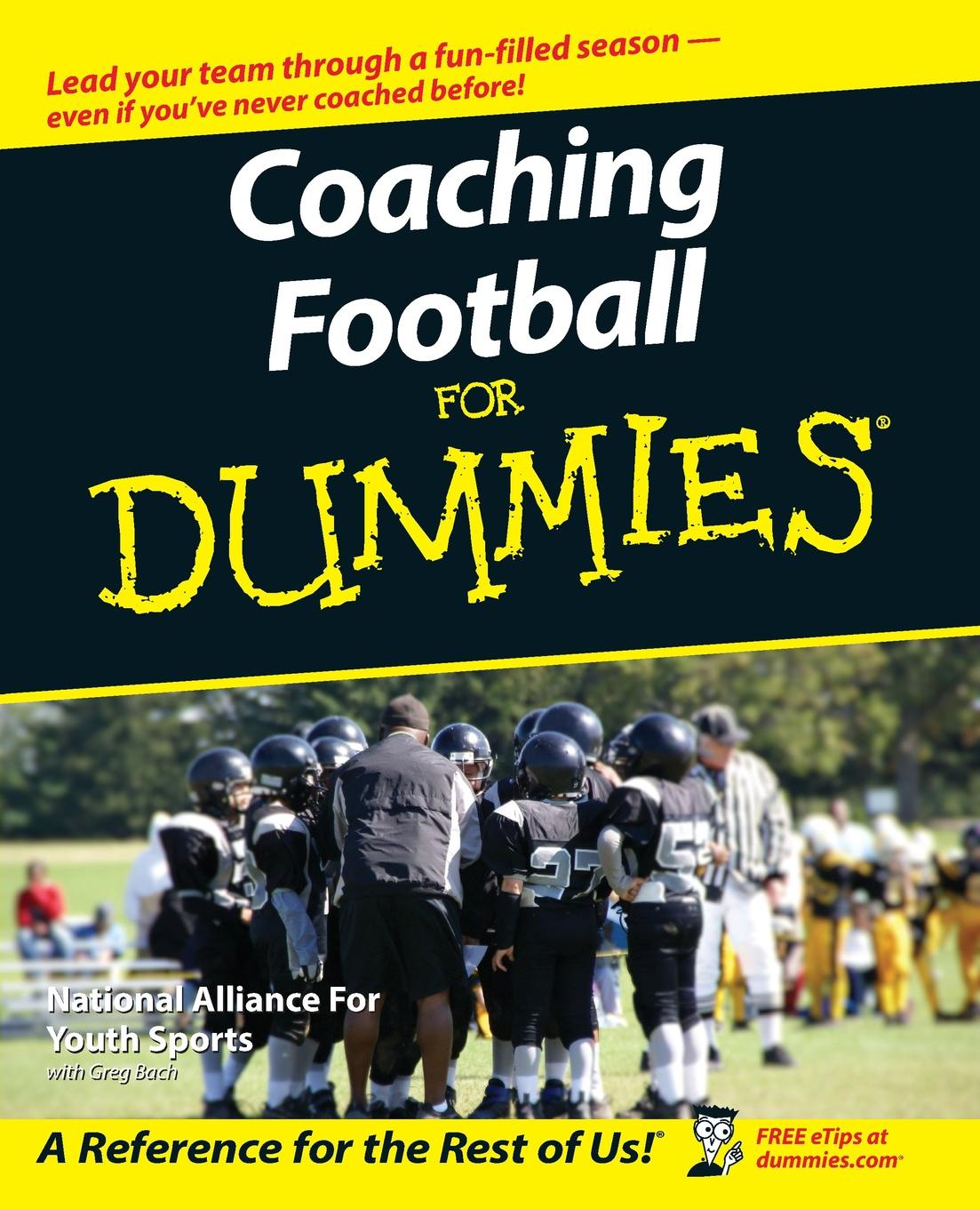The National Alliance of Youth Sports Coaching Football For Dummies greg bach coaching basketball for dummies