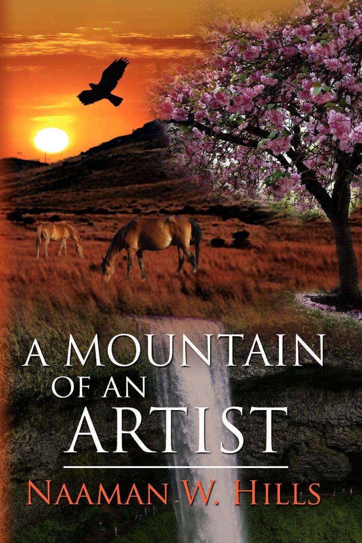 Naaman W. Hills A Mountain of an Artist
