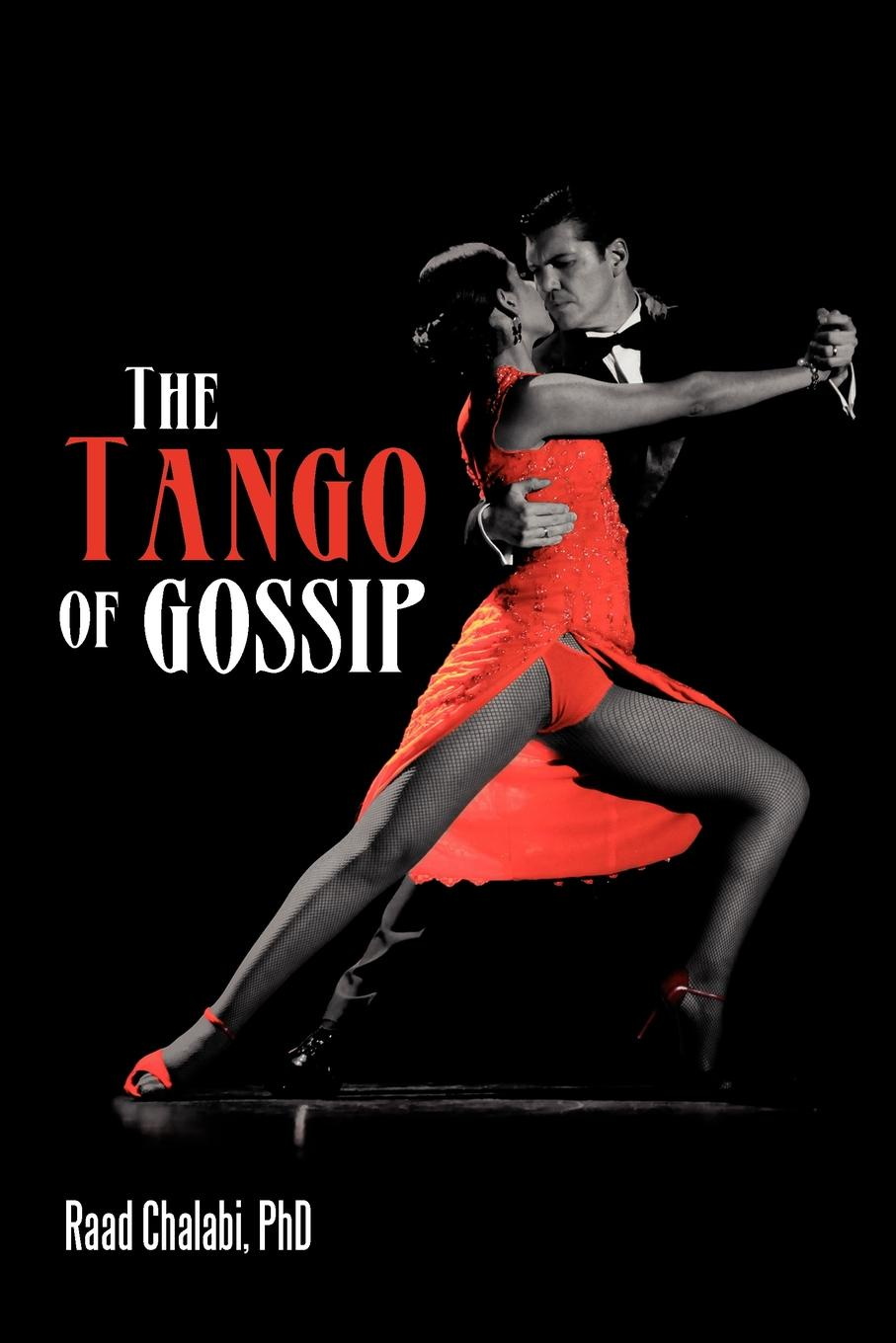 лучшая цена Raad Chalabi Phd The Tango of Gossip